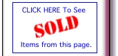 CLICK HERE To See SOLD Items from this page.